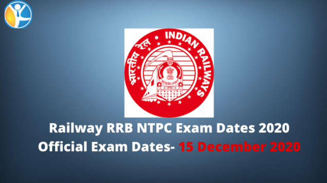 Railway RRB NTPC Exam Dates 2020